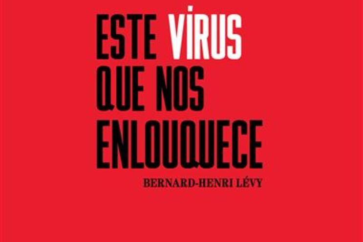 Bernard-Henri Lévy critica atuação dos Governos durante a pandemia