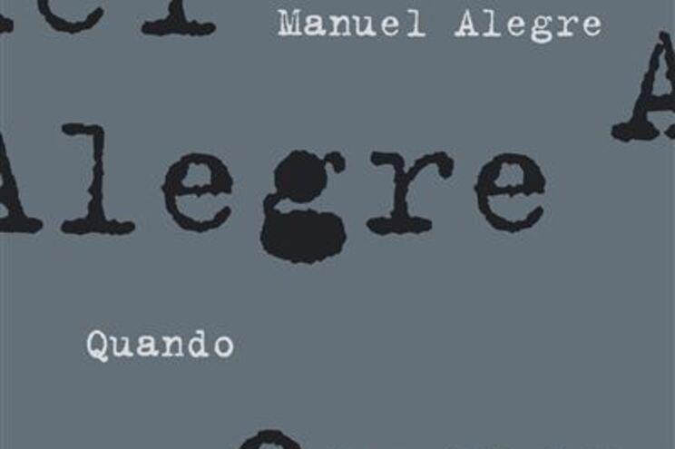 """""""Quando"""", novo livro de Manuel Alegre, é um manifesto poderoso em prol da dignidade"""