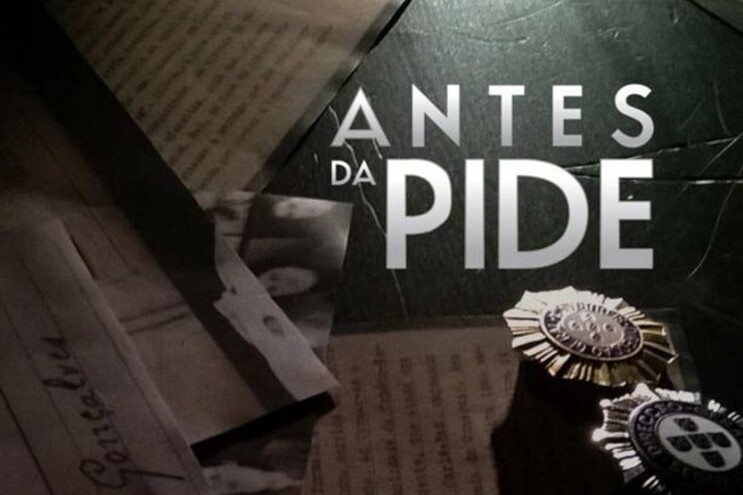 """Série """"A PIDE antes da PIDE"""" estreia-se esta noite"""