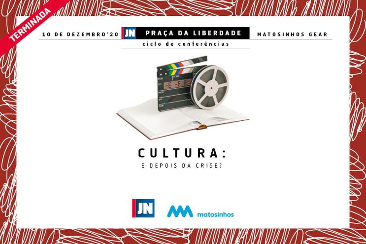 Conferência JN   C.M. Matosinhos - Cultura: e depois da crise?