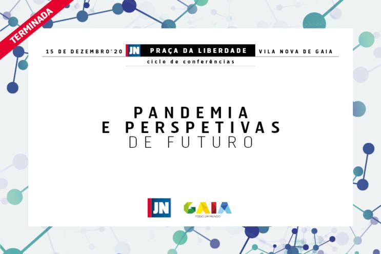 Conferência JN   C.M. V.N. Gaia - Pandemia e Perspetivas de Futuro