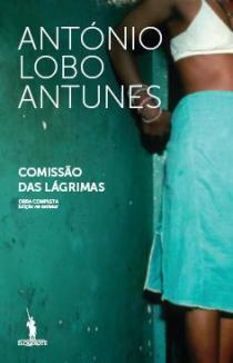 """""""Comissão das Lágrimas"""" de António Lobo Antunes"""